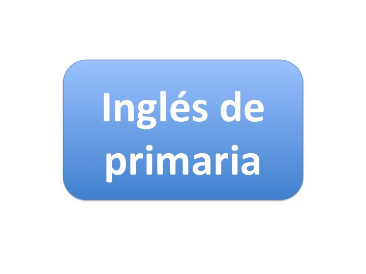 Recuperar inglés primaria. Refuerzo inglés primaria