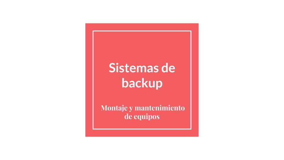 sistemas de backup. ventajas e inconvenientes